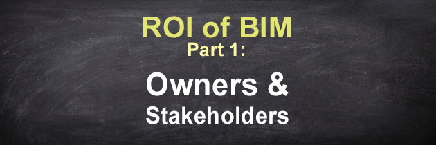ROI on BIM: Where is the Evidence and Will it be Kept Secret?