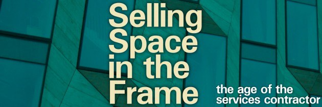 Selling Space in the Frame: The Age of the Services Contractor